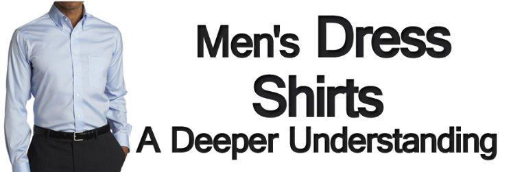 Men's Dress Shirts – A Deeper Understanding