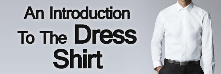Men's Dress Shirts – An Introduction to the Dress Shirt
