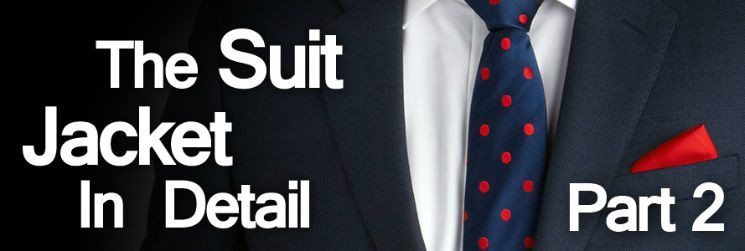Men's Suits – The Suit Jacket in Detail