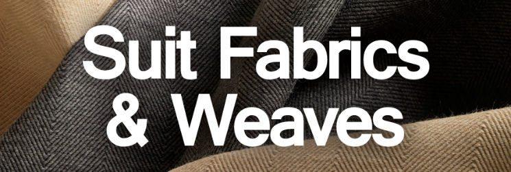Men's Suits | Fabrics & Weaves