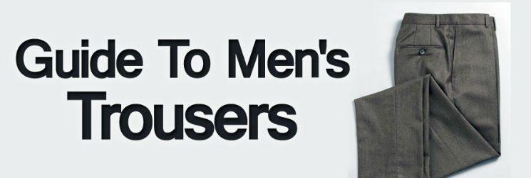Men's Trousers   Understanding your Pants