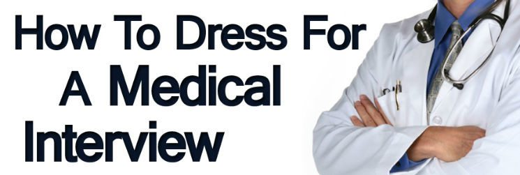How to Dress for Men – Medical Field Interview