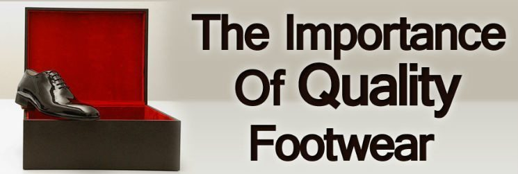 Men's Dress Shoes: The Importance of  Quality Footwear